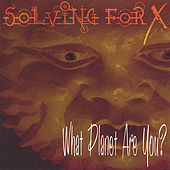 Play & Download What Planet Are You? by Solving For X | Napster