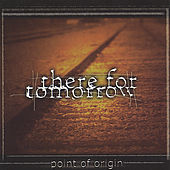 Play & Download Point Of Origin by There For Tomorrow | Napster