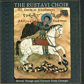 Play & Download Oath at Khidistavi: Heroic Songs & Hymns From by The Rustavi Choir | Napster