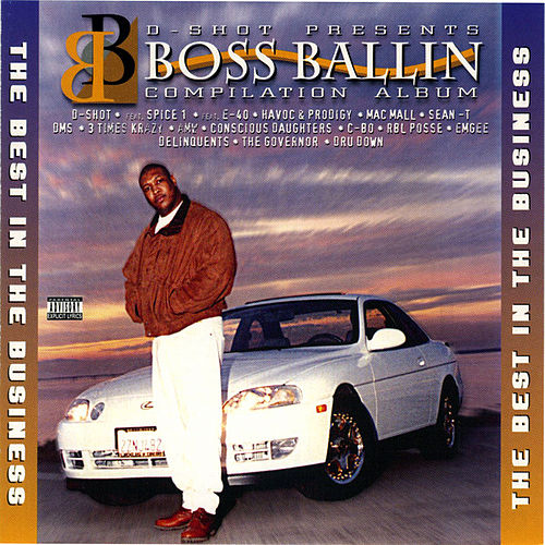 Play & Download D-Shot Presents Boss Ballin' -- Best in the Business by Various Artists | Napster