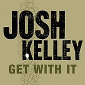 Get With It by Josh Kelley