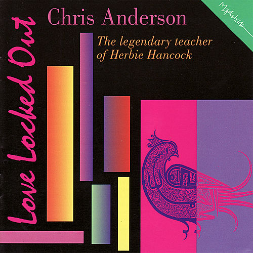 Play & Download Love Locked Out by Chris Anderson (Jazz) | Napster