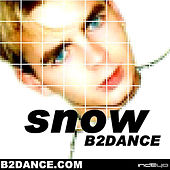Play & Download Snow by B2DANCE | Napster