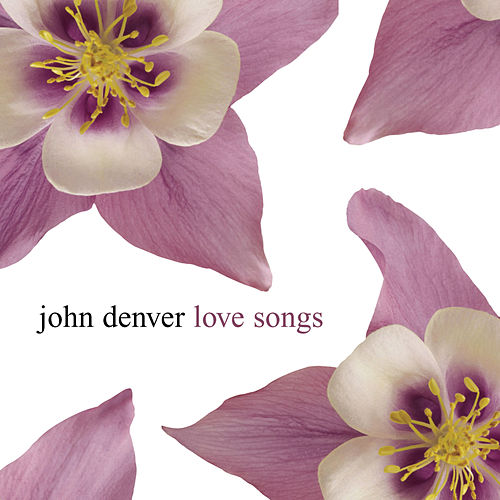 Play & Download Love Songs by John Denver | Napster