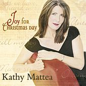 Joy For Christmas Day by Kathy Mattea
