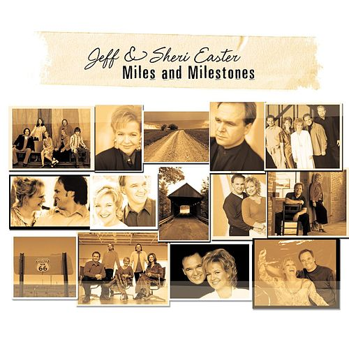 Play & Download Miles And Milestones by Jeff and Sheri Easter | Napster