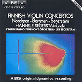 Play & Download Nordgren / Bergman: Violin Concertos / Segerstam: A Last Melodioso by Finnish Radio Symphony Orchestra | Napster