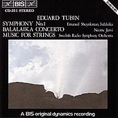 Play & Download Symphony No. 1/Balalaika Concerto / Music For Strings by Eduard Tubin | Napster