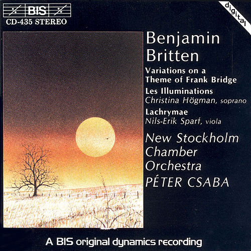 Play & Download Variations On A Theme Of Frank Bridge/Les Illuminations/Lychrymae by Benjamin Britten | Napster