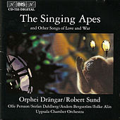 Play & Download The Singing Apes and Other Songs Of Love And War by Orphei Drangar | Napster