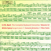 Play & Download Complete Keyboard Concertos, Vol. 12 by Carl Philipp Emanuel Bach | Napster