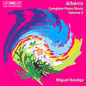 Complete Piano Music, Vol. 3 by Isaac Albeniz