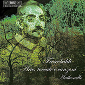 Play & Download Arias, Toccatas And Canzoni by Girolamo Frescobaldi | Napster