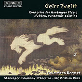 Play & Download Hardanger Fiddle Concertos Nos. 1 And 2 / Nykken by Geirr Tveitt | Napster