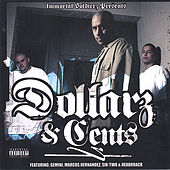 Play & Download Dollarz and Cents by Immortal Soldierz | Napster