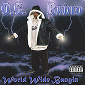 Play & Download World Wide Bangin' by O.G. Radio | Napster