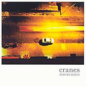 Play & Download Future Songs by Cranes | Napster
