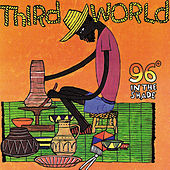 96 Degrees in the Shade by Third World