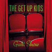 Play & Download Guilt Show by The Get Up Kids | Napster
