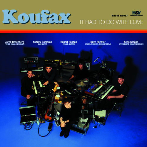 It Had to Do With Love by Koufax