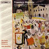 Play & Download Festa Das Igrejas/Sinfonia Tropical/Maracatu De Chico Rei by Francisco Mignone | Napster