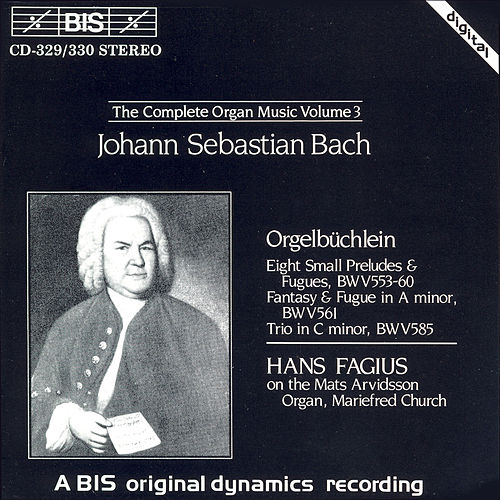 Complete Organ Music, Vol. 3 by Johann Sebastian Bach