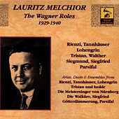 The Wagner Roles 1929-1940 by Lauritz Melchior