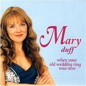 When Your Old Wedding Ring Was New by Mary Duff