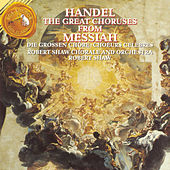 Play & Download The Great Choruses From Messiah by George Frideric Handel | Napster