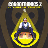 Play & Download Congotronics 2: Buzz'n'rumble From The Urb'n'jungle by Various Artists | Napster