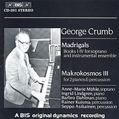 Play & Download Madrigals/Music For A Summer Evening by George Crumb | Napster