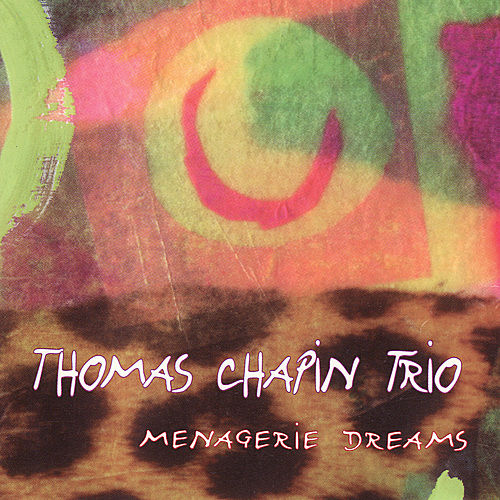 Menagerie Dreams by Thomas Chapin