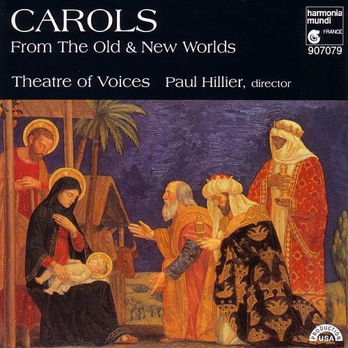 Play & Download Carols From The Old and New Worlds by Theatre Of Voices | Napster