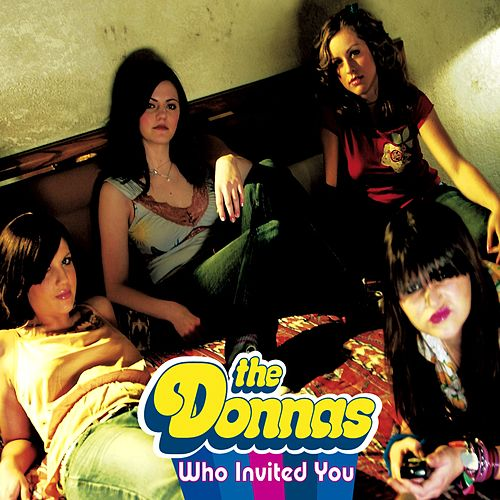 Play & Download Who Invited You by The Donnas | Napster