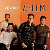 Play & Download VISIBLE by 4 Him | Napster