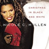 Play & Download Christmas In Black and White by Nicole C. Mullen | Napster