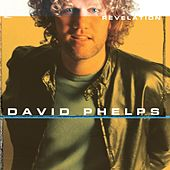 Play & Download Revelation by David Phelps | Napster