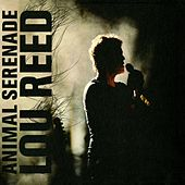 Play & Download Animal Serenade by Lou Reed | Napster