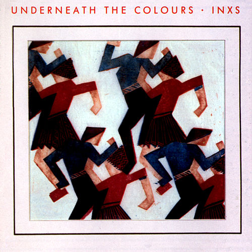Underneath The Colours by INXS