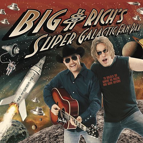 Play & Download Big & Rich's Super Galactic Fan Pak by Big & Rich | Napster