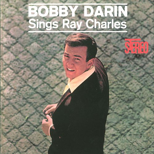 Play & Download Bobby Darin Sings Ray Charles by Bobby Darin | Napster