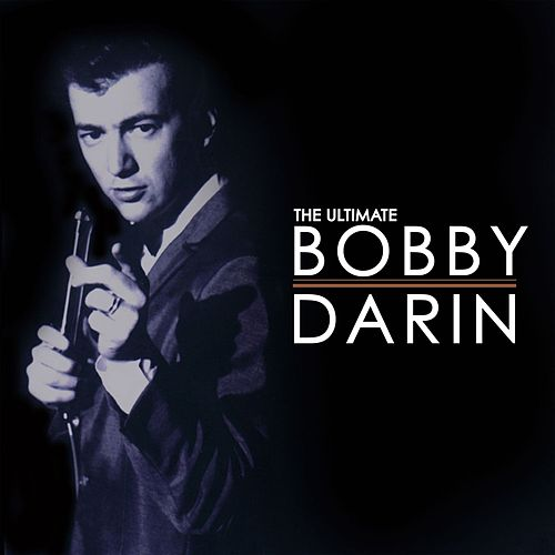 Play & Download The Ultimate Bobby Darin by Bobby Darin | Napster