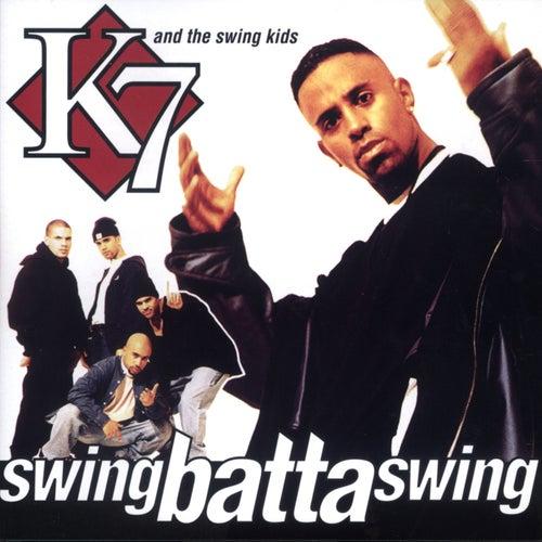 Play & Download Swing Batta Swing! by K7 | Napster