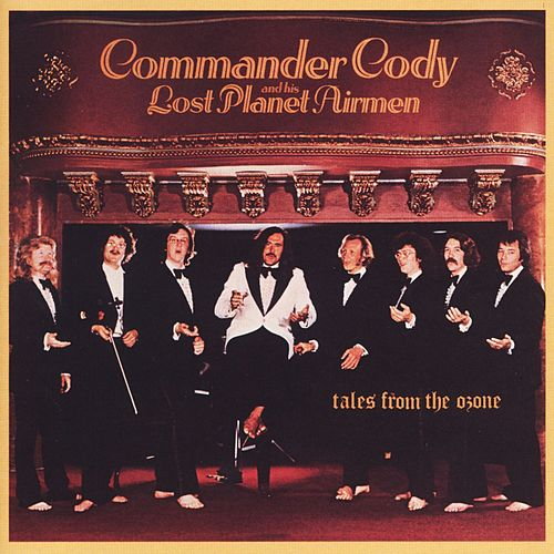 Play & Download Tales From The Ozone by Commander Cody | Napster
