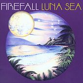 Luna Sea by Firefall