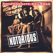 Notorious by Confederate Railroad