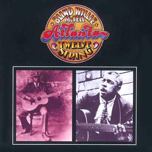 Play & Download Atlanta Twelve String by Blind Willie McTell | Napster