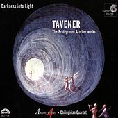 Darkness Into Light: Tavener's The Bridegroom and Other Works by John Tavener