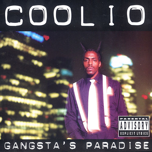 Gangsta's Paradise by Coolio