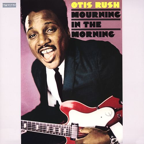Play & Download Mourning In The Morning by Otis Rush | Napster